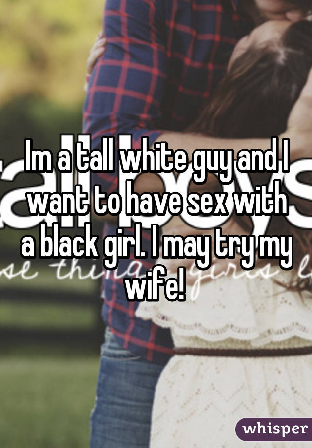 Wife wants to try black